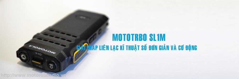 Máy bộ đàm Motorola SL1M NHÀ PHÂN PHỐI